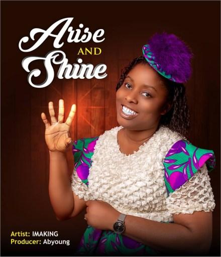 Gospel Music: Imaking – Arise and Shine