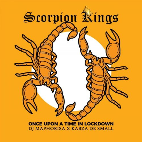 Album: DJ Maphorisa & Kabza de Small – Once Upon A Time In Lockdown (Scorpion Kings Live 2)