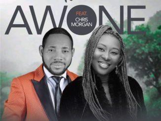 GOSPEL MUSIC: AWONE FT. CHRIS MORGAN - NAOMEE