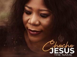 Gospel Music: Chocho - JESUS, The Name (Prod. Izokeey)