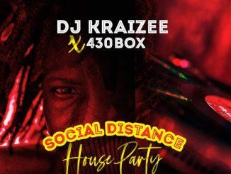 Dj Mix: DJ Kraizee x 430Box - Social Distance House Party (SDHP) Mix