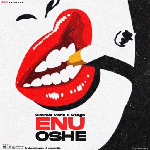Music: Olawale Maro Ft. Otega - Enu Oshe