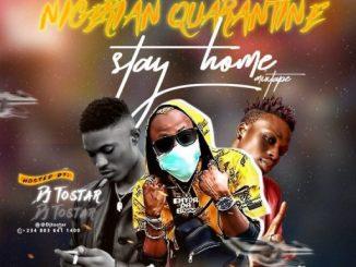 Dj Mix: Dj Tostar – NIgerian Quarantine [Stay Home] Mixtape