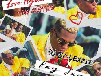 DJ MIX: DJ BOLEXZIE LOVE AGAIN THE MIXTAPE