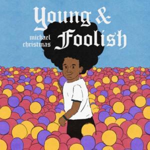 Michael Christmas - Young And Foolish