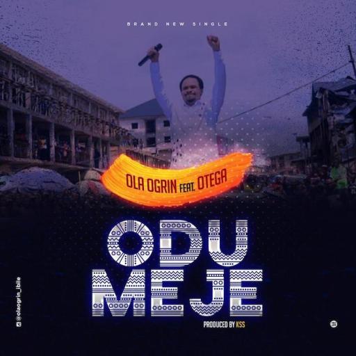Music: Ola Ogrin Ft. Otega – Odumeje