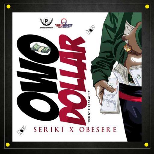Music: Seriki ft. Obesere – Owo Dollar