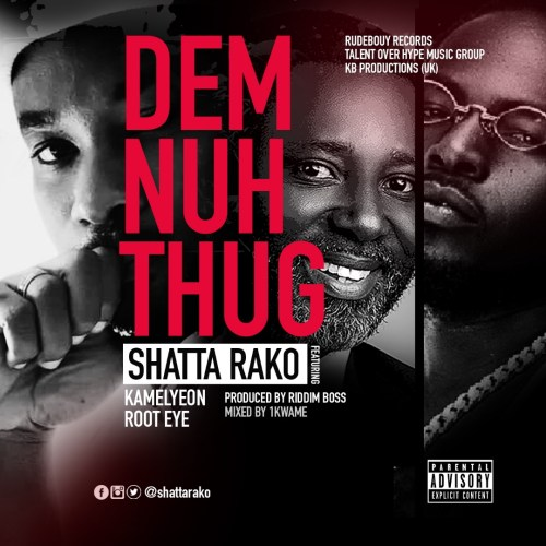 Music: Shatta Rako Ft. Kamelyeon, Root Eye – Dem Nuh Thug