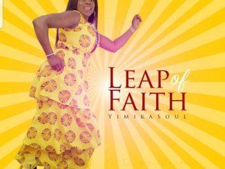 Gospel Music: YimikaSoul - Leap of Faith