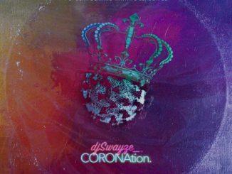 DJ MIX: Dj Swayze – CORONation Mix