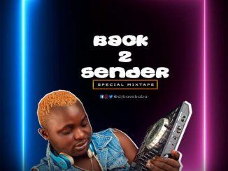 Dj Mix: DJ Basebaba – Back 2 Sender Special Mixtape