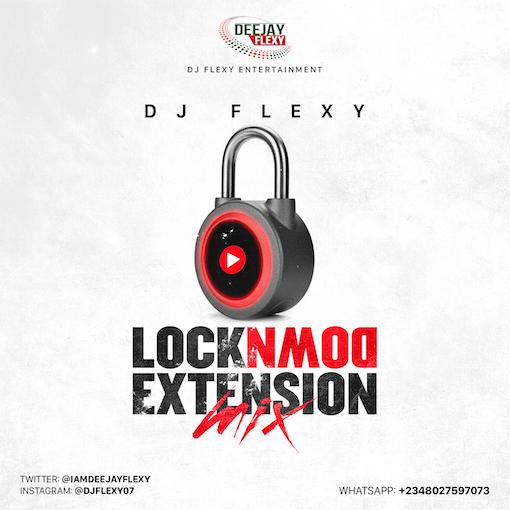 Dj Mix: DJ Flexy – LockDown Extension Mix