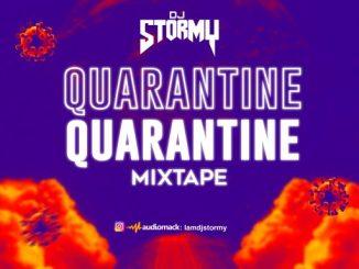 DJ MIX: DJ STORMY - QUARANTINE MIXTAPE