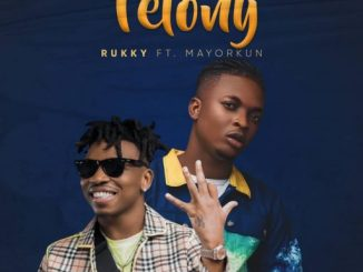 Music: Rukky ft Mayorkun - Felony