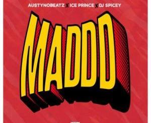 Music: Austynobeats Ft. Ice Prince, Dj Spicey – Maddd