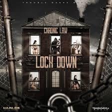 Chronic Law – Lock Down