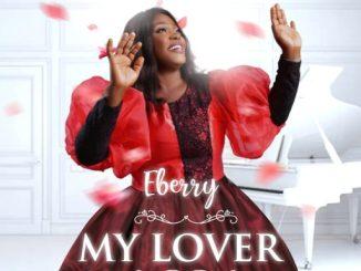 Gospel Music: EBerry - 'My Lover' (Prod. by Sunny Pee)