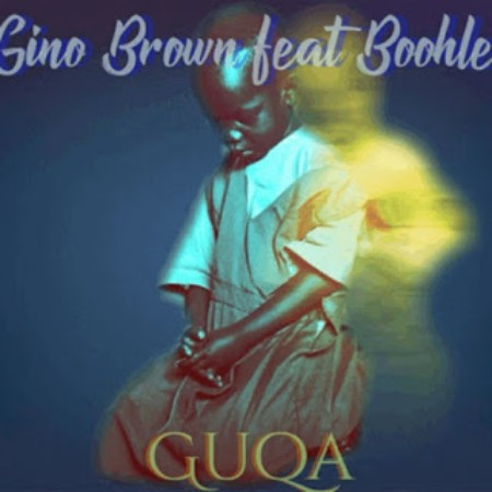 Gino Brown Ft. Boohle – Guqa