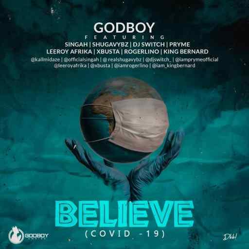 Music: Godboy ft All Stars - BELIEVE