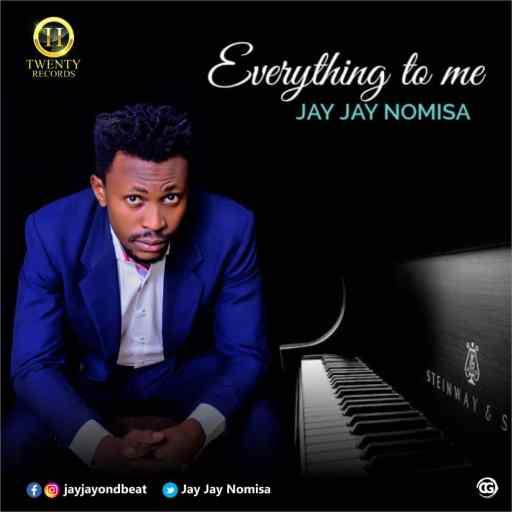 Music: Jay Jay Nomisa - Everything To Me