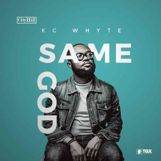 Download Gospel Music: KC Whyte - Same God