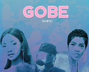 Music: L.A.X ft. Simi & Tiwa Savage – Gobe (Remix)