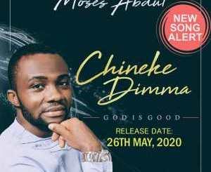 "Gospel Music: Moses Abdul - ""Chineke Dimma"""