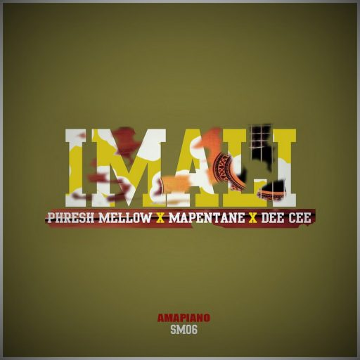 Phresh Mellow ft Mapentane & Dee Cee – iMali