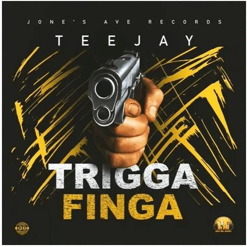 TeeJay – Trigga Finga
