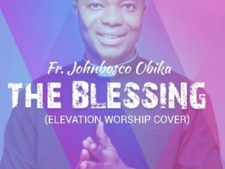 DOWNLOAD Gospel Music The blessing by Elevation Worship (cover)