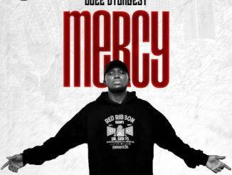 Music: Ucee Dyungest - Mercy