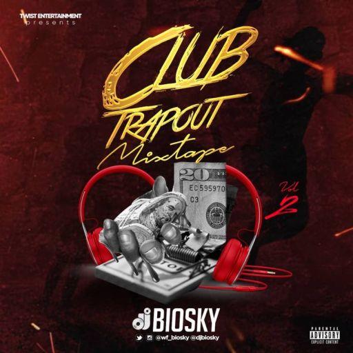 Dj Mix: DJ Biosky - Club Trapout Mixtape (Vol. 2)