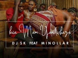DJ SK Ft Minollar – Kwa Mam' Yandichaza