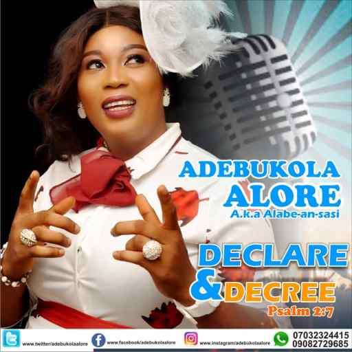 Gospel MUSIC: Adebukola Alore - Declare and Decree
