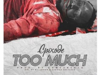 Epixode – Too Much (Black Lives Matter)