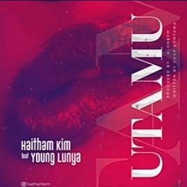 Haitham Kim Ft Young Lunya – Utamu