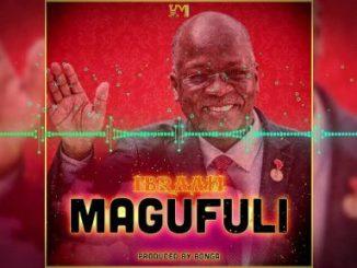 Ibraah – Magufuli