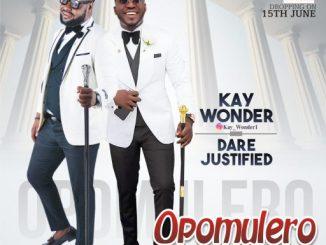 Gospel Music: Kay Wonder – Opomulero Ft Dare Justified