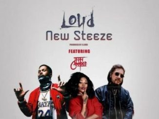 Loud ft Fifi Cooper – New Steeze