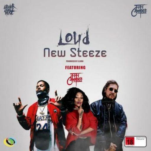Loud ft Fifi Cooper – New Steeze