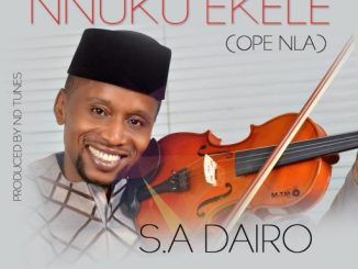 Download Gospel Music: S.A. Dairo - Nnuku Ekele