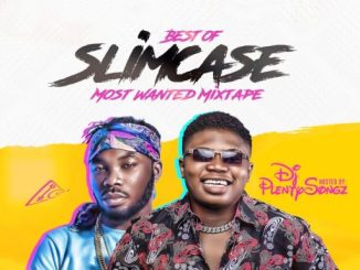 Download Music: DJ PlentySongz - Best Of Slimcase Most Wanted Mixtape