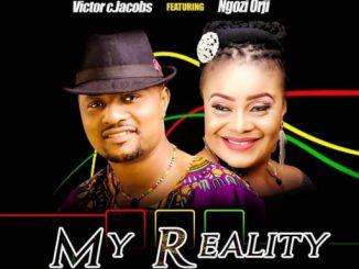 MUSIC: VICTOR C JACOBS FT NGOZI ORJI - MY REALITY