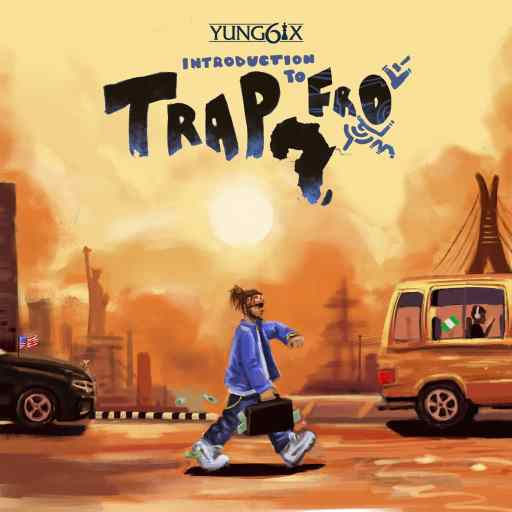 ALBUM: Yung6ix – Introduction To Trap-Fro