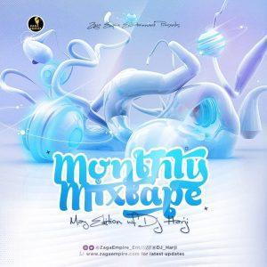 Dj Mix: ZagaEmpire X WF DJ Harji - ZagaEmpire Monthly Mixtape (May 2020 Edition)
