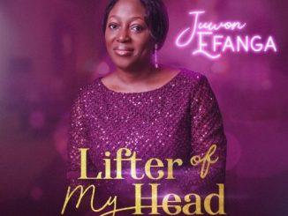 Gospel Album: Juwon Efanga - Lifter Of My Head
