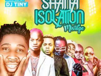 DJ MIX: DJ TINY – SHANA ISOLATION MIXTAPE