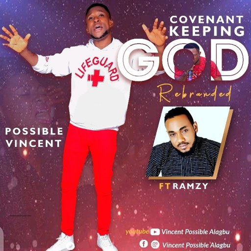 Download Gospel Music: Possible Vincent Ft. Ramzy – Covenant keeping God Reloaded