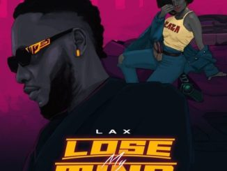 Music: L.A.X – Lose My Mind