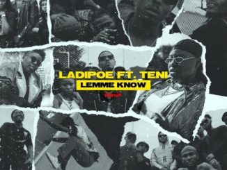 Music: LadiPoe ft. Teni – Lemme Know (Remix)